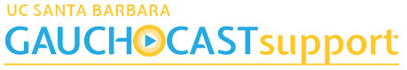 support.gauchocast.ucsb.edu